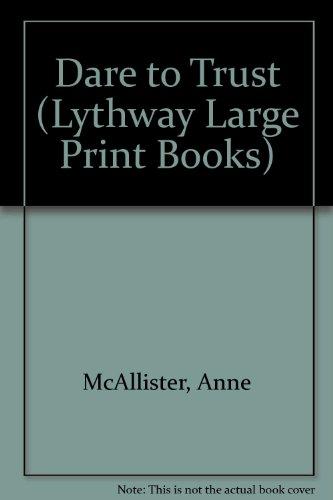 9780745112589: Dare to Trust (Lythway Large Print Series)