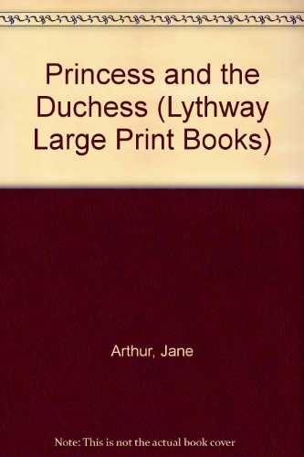 9780745112664: The Princess and the Duchess (Lythway Large Print Series)