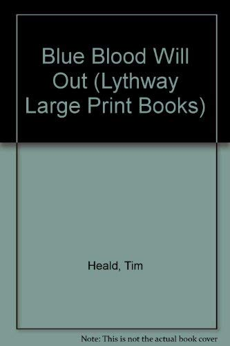 Blue Blood Will Out (Lythway Large Print Books): Heald, Tim