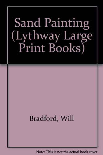 The Sand Painting (Lythway Large Print Series): Will Bradford