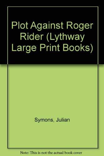 9780745113654: Plot Against Roger Rider (Lythway Large Print Books)