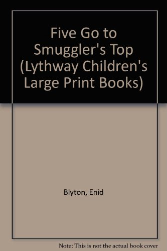 9780745113685: Five Go to Smuggler's Top (Lythway Children's Large Print Books)