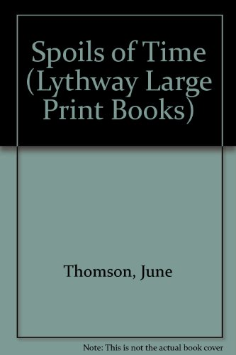 9780745113906: Spoils of Time (Lythway Large Print Books)