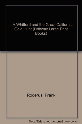 9780745114552: J.A.Whitford and the Great California Gold Hunt (Lythway Large Print Books)