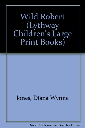9780745114712: Wild Robert (Lythway Children's Large Print Books)
