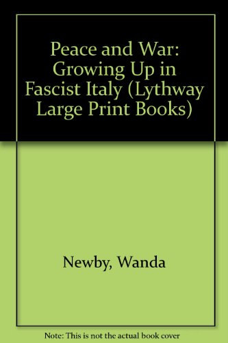 9780745114798: Peace and War: Growing Up in Fascist Italy (Lythway Large Print Books)