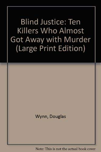 9780745114958: Blind Justice?: Ten Killers Who Almost Got Away With Murder (Lythway Large Print Series)