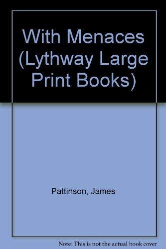 9780745115207: With Menaces (Lythway Large Print Series)