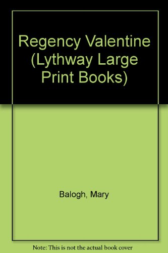 Regency Valentine (Lythway Large Print Books) (0745115292) by Mary Balogh