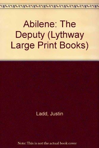 9780745115740: Abilene: The Deputy (Lythway Large Print Books)