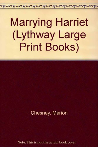 9780745115788: Marrying Harriet (Lythway Large Print Books)