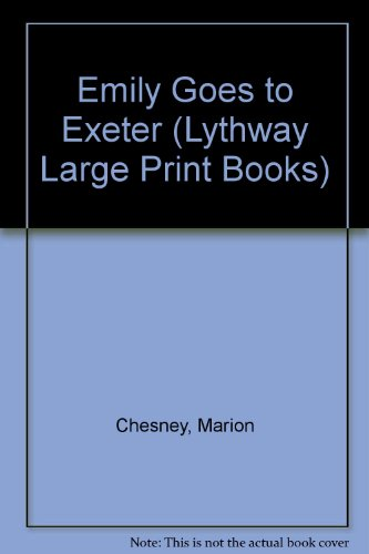 9780745116341: Emily Goes to Exeter (Lythway Large Print Books)