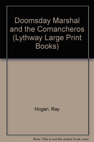 9780745116556: Doomsday Marshal and the Comancheros (Lythway Large Print Books)