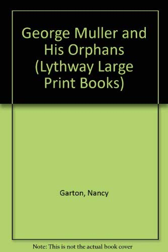 9780745116754: George Muller and His Orphans (Lythway Large Print Series)