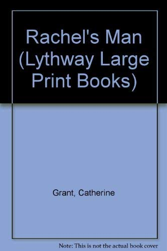 Rachel's Man (Lythway Large Print Series) (0745116760) by Catherine Grant
