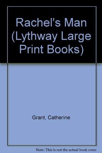 Rachel's Man (Lythway Large Print Series): Grant, Catherine