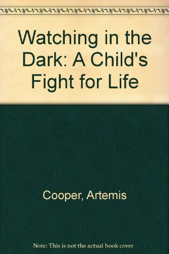 9780745117409: Watching in the Dark: A Child's Fight for Life