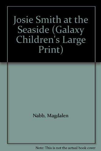 9780745118086: Josie Smith at the Seaside (Galaxy Children's Large Print)