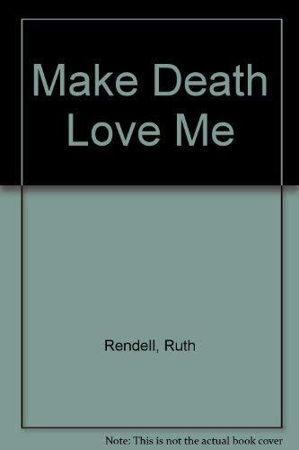9780745118710: Make Death Love Me