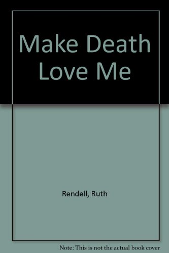 9780745118819: Make Death Love Me