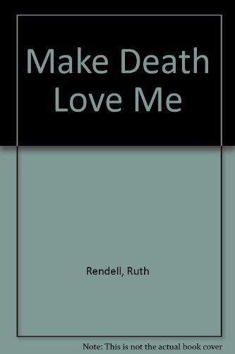 9780745118819: Make Death Love Me
