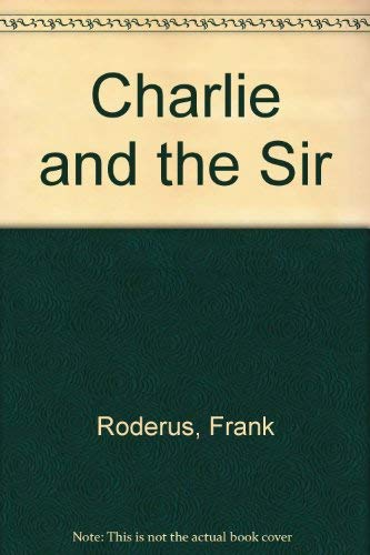 9780745119496: Charlie and the Sir