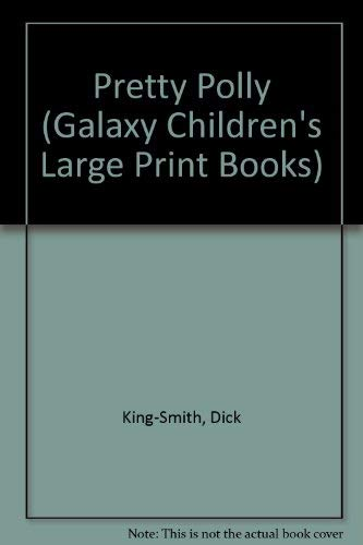 Pretty Polly (Galaxy Children's Large Print Books): Dick King-Smith