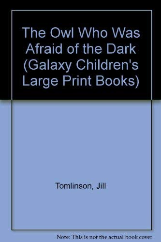9780745120386: The Owl Who Was Afraid of the Dark (Galaxy Children's Large Print Books)