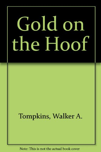 Gold on the Hoof: Tompkins, Walker A.