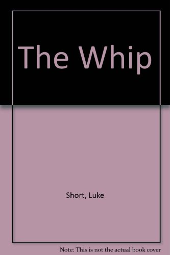 9780745120713: The Whip