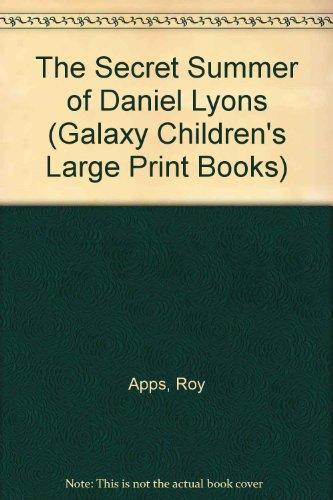 9780745120881: The Secret Summer of Daniel Lyons (Galaxy Children's Large Print Books)