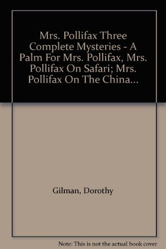 9780745120997: Mrs. Pollifax Three Complete Mysteries - A Palm For Mrs. Pollifax, Mrs. Pollifax On Safari; Mrs. Pollifax On The China...