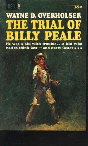 Trial of Billy Peale: Overholser, Wayne D.