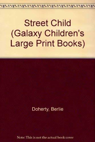 9780745122250: Street Child (Galaxy Children's Large Print Books)