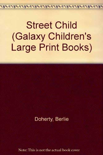 9780745122250: Street Child (Galaxy Children's Large Print Books)