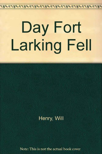 9780745122335: The day Fort Larking fell