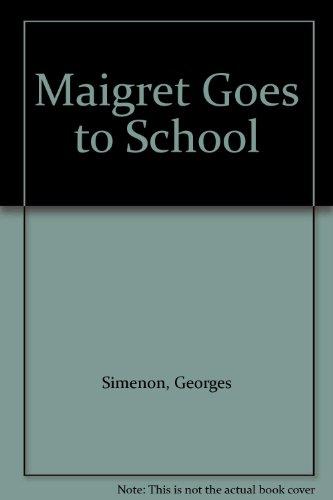 9780745122519: Maigret Goes to School