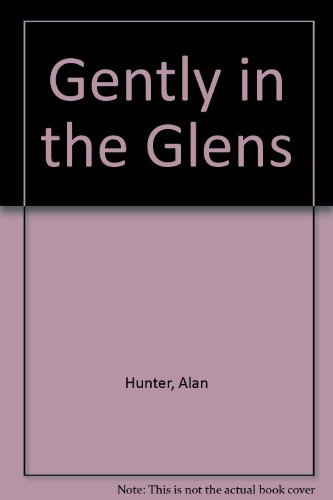 9780745122564: Gently in the Glens