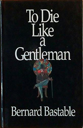 9780745122748: To Die Like a Gentleman