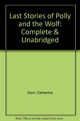 Last Stories of Polly and the Wolf (9780745125053) by Catherine Storr
