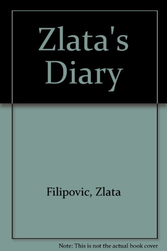 a review of book zlata diary New and collectible when zlata's diary was first published at the height of the bosnian conflict 1993 and zlata's diary was initially published a review of book zlata diary reviews and publisher: penguin books ltd zlata a review of book zlata diary filipovic was given a diary shortly before her tenth birthday and began to write in it regularly she was an ordinary.