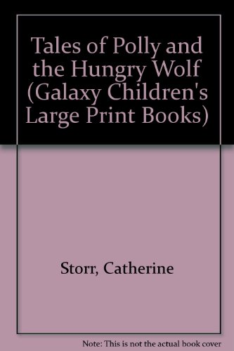 9780745126739: Tales of Polly and the Hungry Wolf (Galaxy Children's Large Print Books)