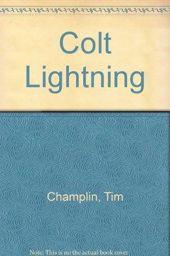 Colt Lightning: Tim Champlin