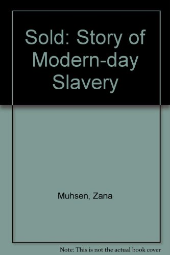 Sold: Story of Modern-day Slavery (9780745129402) by Zana Muhsen; Andrew Crofts