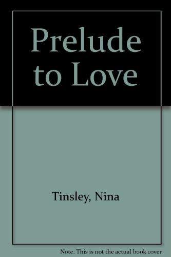 Prelude to Love: Nina Tinsley