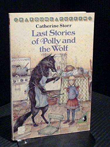 Last Stories of Polly and the Wolf (Galaxy Children's Large Print Books) (0745130925) by Catherine Storr