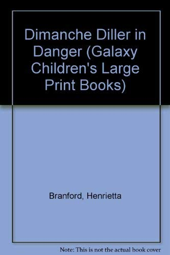 9780745131580: Dimanche Diller in Danger (Galaxy Children's Large Print Books)
