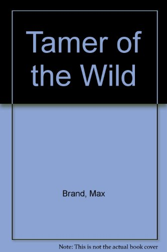 9780745131733: Tamer of the Wild