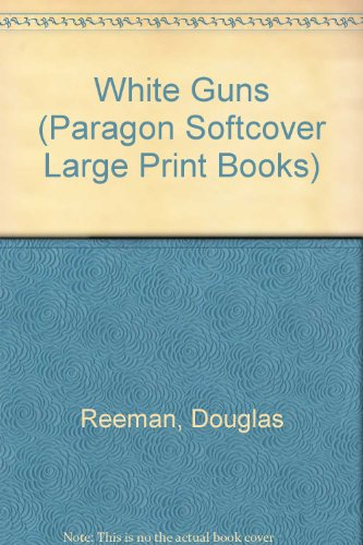 9780745132129: White Guns (Paragon Softcover Large Print Books)