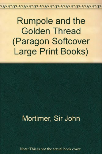 9780745134260: Rumpole and the Golden Thread (Paragon Softcover Large Print Books)